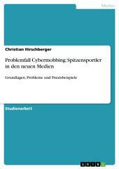 Problemfall Cybermobbing: Spitzensportler in den neuen Medien: Grundlagen, Probleme und Praxisbeispiele