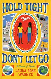 Hold Tight, Don't Let Go: A Novel of Haiti