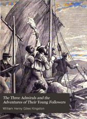 The Three Admirals, and the Adventures of Their Young Followers