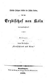 Welche Folgen dürfte die Fehde haben die der Erzbischof von Köln veranlasste?.