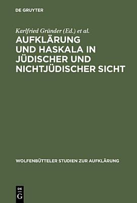 Aufkl  rung und Haskala in j  discher und nichtj  discher Sicht PDF