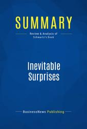 Summary: Inevitable Surprises: Review and Analysis of Schwartz's Book