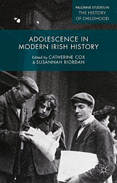 Adolescence in Modern Irish History PDF