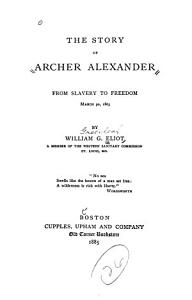 The Story of Archer Alexander from Slavery to Freedom  March 30  1863 PDF