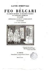 Laude spirituali di Feo Belcari e di Lorenzo de' Medici, di Francesco d'Albizzo, di Castellano Castellani, e di altri