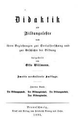 Didaktik als Bildungslehre nach ihren Beziehungen zur Socialforschung und zur Geschichte der Bildung: Band 2