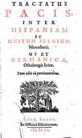 Tractatus pacis [30 Jan. 1648] inter Hispaniam et Unitum Belgium, Monasterii, ut et Germanicæ Osnabrugis initæ. Cum aliis eò pertinentibus. [Edited by L. van Aitzema.]