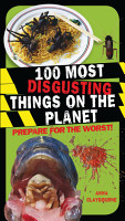 100 Most Disgusting Things on the Planet PDF