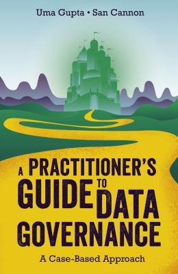 A Practitioner's Guide to Data Governance
