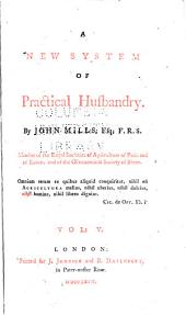 A New System of Practical Husbandry: Volume 5