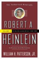 Robert A. Heinlein: In Dialogue with His Century, Volume 2