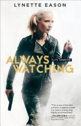 Always Watching Elite Guardians Book 1  Book PDF