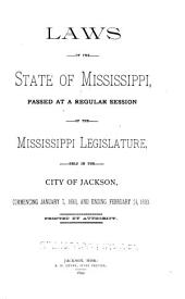 Laws of the State of Mississippi: Appropriations, General Legislation and Resolutions ...
