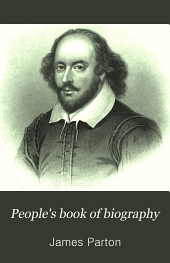 People's Book of Biography: Or, Short Lives of the Most Interesting Persons of All Ages and Countries