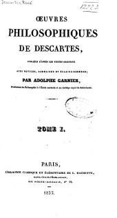 Œuvres philosophiques de Descartes, pub. d'après les textes originaux avee notices, sommaires et éclaircissemens: Volume1