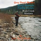 Rock Creek - Montana, USA: Rocky Mountain Fishing Journal: BEYOND THE WATER'S EDGE