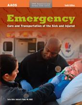 Emergency Care and Transportation of the Sick and Injured: Edition 10