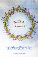 The Princess Journal  A 365 day Devotional Challenging Women to Settle for Nothing Less Than God s Best PDF
