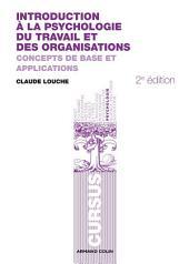 Introduction à la psychologie du travail et des organisations: Concepts de base et applications