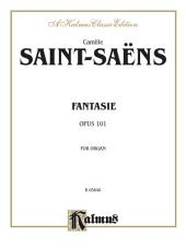 Fantasie for Organ, Opus 101: Organ Solo