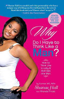 Download Why Do I Have To Think Like A Man  Book