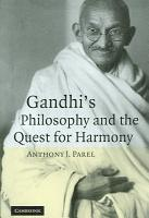 Gandhi s Philosophy and the Quest for Harmony PDF