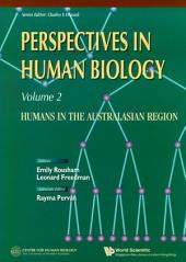Perspectives In Human Biology: Humans In The Australasian Region