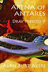 Arena of Antares: Dray Prescot #7