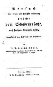 Versuch einer kurzen und faßlichen Darstellung der Lehre, vom Schadenersatze nach heutigem römischen Rechte