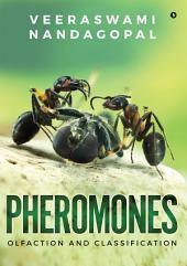 Pheromones: Olfaction and Classification