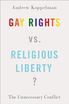 Gay Rights Vs  Religious Liberty  PDF