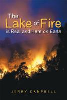 The Lake of Fire is Real and Here on Earth PDF
