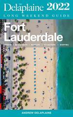 Fort Lauderdale - The Delaplaine 2022 Long Weekend Guide
