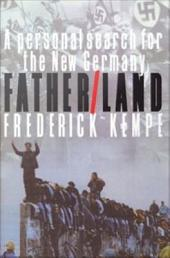 Father/Land: A Personal Search for the New Germany