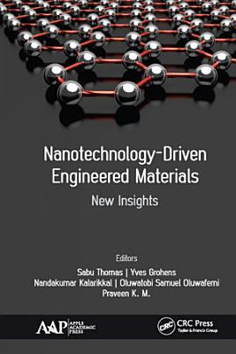 Nanotechnology-Driven Engineered Materials