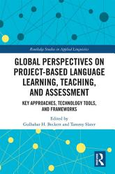 Global Perspectives on Project based Language Learning  Teaching  and Assessment PDF