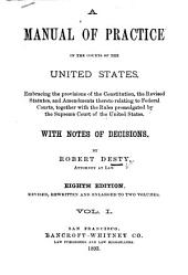 A Manual of Practice in the Courts of the United States, Embracing the Revised Statutes of the United States, Relating to Federal Courts and Practice Therein: Volume 1