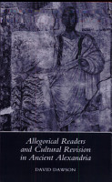 Allegorical Readers and Cultural Revision in Ancient Alexandria PDF