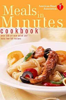 American Heart Association Meals in Minutes Cookbook Book