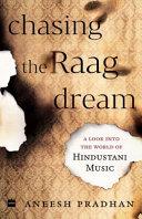 Chasing the Raag Dream