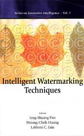 Intelligent Watermarking Techniques: (With CD-ROM)