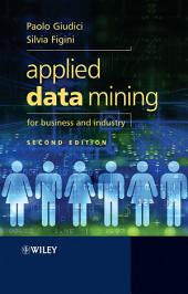 Applied Data Mining for Business and Industry: Edition 2