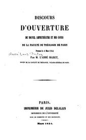 Discours d'ouverture du nouvel amphithéâtre et des cours de la Faculté de théologie de Paris: prononcé le 4 mars 1854