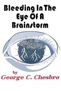 Bleeding In The Eye Of A Brainstorm Book