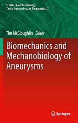 Biomechanics and Mechanobiology of Aneurysms