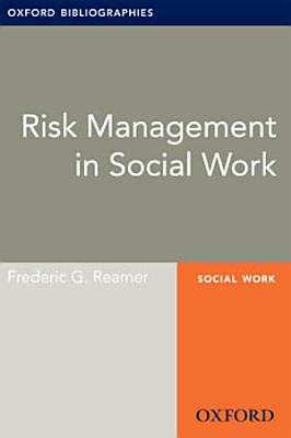 Risk Management in Social Work  Oxford Bibliographies Online Research Guide PDF
