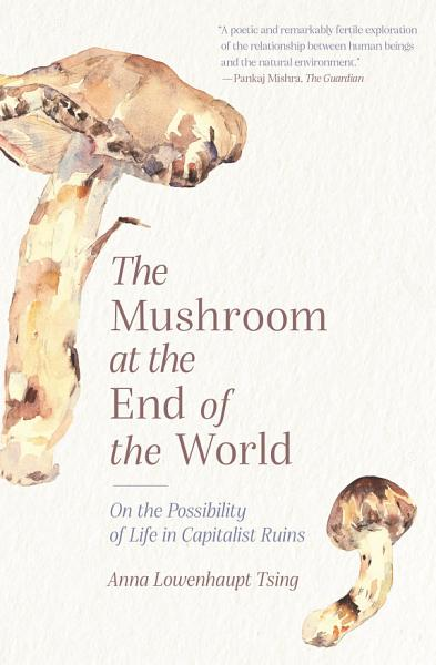 Download The Mushroom at the End of the World Book