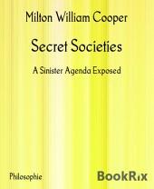 Secret Societies: A Sinister Agenda Exposed