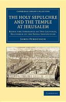 The Holy Sepulchre and the Temple at Jerusalem PDF