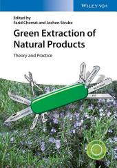 Green Extraction of Natural Products: Theory and Practice